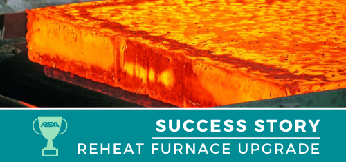 Reheat Furnace Upgrade